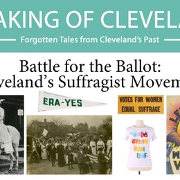 Speaking of Cleveland Virtual Tour | Battle for the Ballot: Cleveland's Suffragist Movement