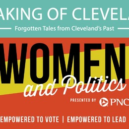 Speaking of Cleveland Virtual Tour | Women & Politics